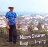 Product Image: Moses Swaray - Keep On Trying