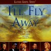 Product Image: Bill & Gloria Gaither and Their Homecoming Friends - I'll Fly Away