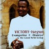 Product Image: Evangelist F Olaleye & The Good News Group - Victory-Isegun