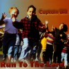 Captain Bill - Run To The Lord