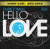 Product Image: Chris Tomlin - Hello Love: Worship Leader - Limited Edition