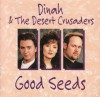 Product Image: Dinah & The Desert Crusaders - Good Seeds