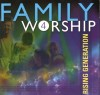 Family Worship - Family Worship 4: Rising Generation
