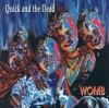 Product Image: Quick And The Dead - Womb