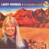 Larry Norman - In Another Land