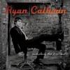 Ryan Calhoun - Everything That I'm Not