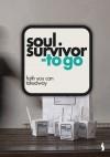 Soul Survivor - Soul Survivor - To Go: Faith You Can Takeaway