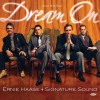 Ernie Haase & Signature Sound - Dream On