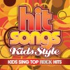 Product Image: Hit Songs Kids Style - Kids Sing Top Rock Hits