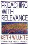 Keith Willhite - Preaching with Relevance: Without Dumbing Down (Preaching With...)