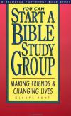 Gladys Hunt - You Can Start a Bible Study: Making Friends, Changing Lives