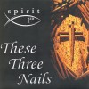 Product Image: Spiritn3D - These Three Nails