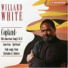 Product Image: Willard White - Copland: Old American Songs I & II, American Spirituals, Folk-Songs From Barbados & Jamaica