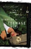 Melody Carlson - It's a Green Thing (Diary of a Teenage Girl)