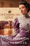 Tracie Peterson, & Judith Miller - An Unexpected Love