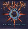 Kathy Johnston - Brave Blue Fire