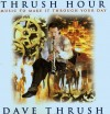 Product Image: Dave Thrush - Thrush Hour: Music To Make It Through Your Day