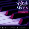 Product Image: Worship Without Words - To Be In Your Presence