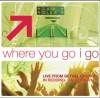 Brian & Jenn Johnson, Bethel Church - Where You Go I Go