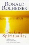 Ronald Rolheiser - Seeking Spirituality