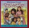 Product Image: Michael Card - Close Your Eyes So You Can See