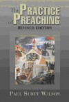 Paul Scott Wilson - The Practise Of Preaching