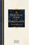 William Wilberforce, Garth M. Roswell (Foreword), Kevin Charles Belmonte (Editor - A Practical View of Christianity