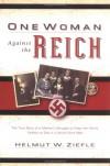 Helmut W. Ziefle, Glenn A. Arnold - One Woman Against The Reich