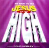 Product Image: Doug Horley - We Want To See Jesus Lifted High