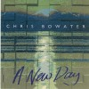 Product Image: Chris Bowater - A New Day