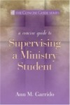 Ann M. Garrido - A Concise Guide To Supervising A Ministry Student