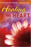 Focus On The Family - Healing The Heart