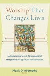Alexis D Abernethy - Worship That Changes Lives