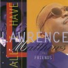 Product Image: Laurence Matthews & Friends - All I Have