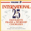 Product Image: Don Marsh Orchestra & Chorus - International 25 Favourite Praise And Worship Choruses Vol 3