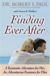 Robert S Paul, & Donna K Wallace - Finding Ever After