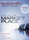 Henry Blackaby & Richard Blackaby - God In The Marketplace