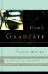 Karen Moore - God's Graduate