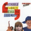 Product Image: Children Worldwide - Why Should The Adults Have All The Good Music?