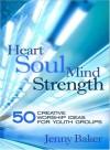 Jenny Baker - Heart Soul Mind Strength