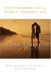 Walt Larimore - The Honeymoon Of Your Dreams