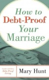 Mary Hunt - How To Debt-Proof Your Marriage