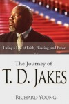 Richard Young - The Journey Of T.D. Jakes