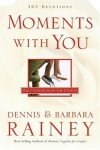 Dennis Rainey & Barbara Rainey & Lawrence Kimbrough - Moments With You