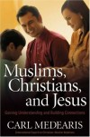 Carl Madearis - Muslims, Christians And Jesus