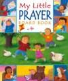Christina Goodings - My Little Prayer Board Book
