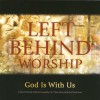 Various - Left Behind Worship: God Is With Us