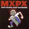 Product Image: MxPx - Ten Years And Running