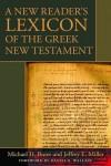 Michael Burer & Jeffery E. Miller - A New Reader's Lexicon Of The Greek New Testament
