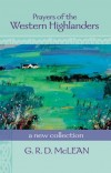 Product Image: David Adam (Foreword), G. R. D. McLean (Editor) - Prayers of the Western Highlanders